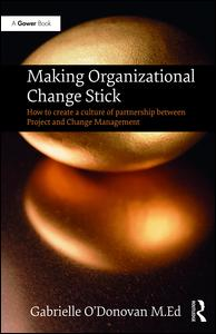 Making Organizational Change Stick