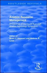 Aviation Resource Management: Proceedings of the Fourth Australian Aviation Psychology Symposium: v. 1
