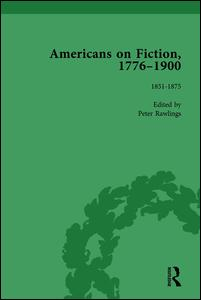 Americans on Fiction, 1776-1900 Volume 2