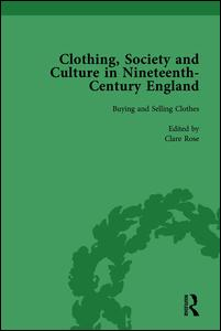 Clothing, Society and Culture in Nineteenth-Century England, Volume 1