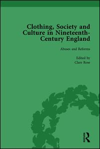 Clothing, Society and Culture in Nineteenth-Century England, Volume 2