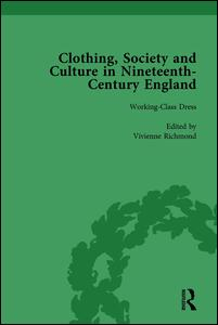 Clothing, Society and Culture in Nineteenth-Century England, Volume 3