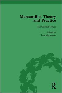 Mercantilist Theory and Practice Vol 3