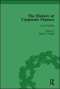 The History of Corporate Finance: Developments of Anglo-American Securities Markets, Financial Practices, Theories and Laws Vol 3