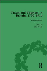 Travel and Tourism in Britain, 1700–1914 Vol 3