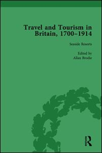 Travel and Tourism in Britain, 1700–1914 Vol 4