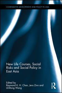 New Life Courses, Social Risks and Social Policy in East Asia