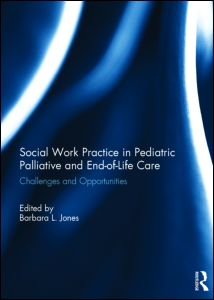 Social Work Practice in Pediatric Palliative and End-of-Life Care