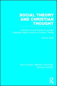 Social Theory and Christian Thought (RLE Social Theory)