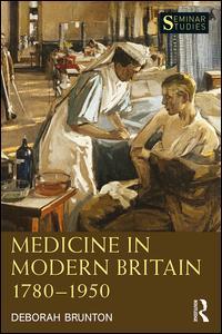 Medicine in Modern Britain 1780-1950