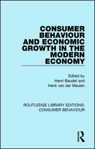 Consumer Behaviour and Economic Growth in the Modern Economy (RLE Consumer Behaviour)