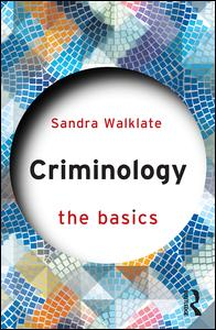 Criminology: The Basics