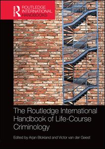 The Routledge International Handbook of Life-Course Criminology