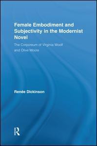 Female Embodiment and Subjectivity in the Modernist Novel