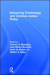 Advancing Criminology and Criminal Justice Policy