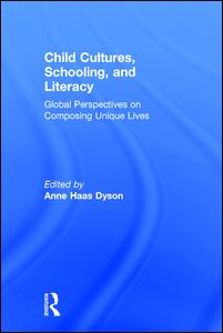 Child Cultures, Schooling, and Literacy