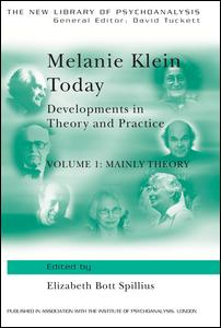 Melanie Klein Today, Volume 1: Mainly Theory