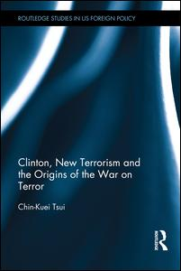 Clinton, New Terrorism and the Origins of the War on Terror