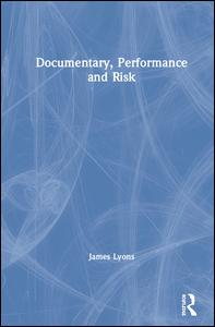 Documentary, Performance and Risk