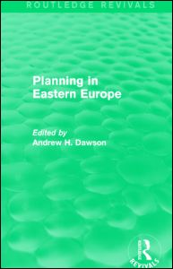 Planning in Eastern Europe (Routledge Revivals)