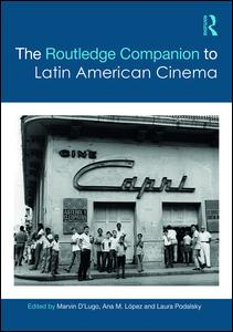 The Routledge Companion to Latin American Cinema