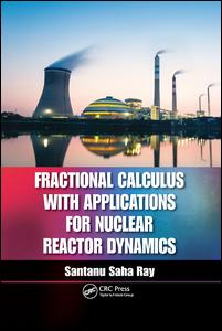Fractional Calculus with Applications for Nuclear Reactor Dynamics