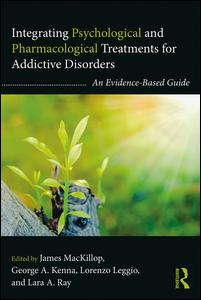 Integrating Psychological and Pharmacological Treatments for Addictive Disorders