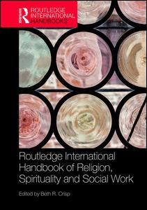 The Routledge Handbook of Religion, Spirituality and Social Work