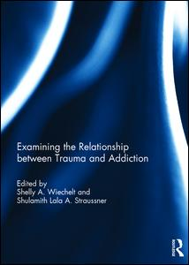 Examining the Relationship between Trauma and Addiction