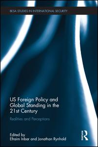 US Foreign Policy and Global Standing in the 21st Century