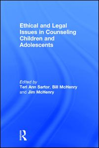 Ethical and Legal Issues in Counseling Children and Adolescents