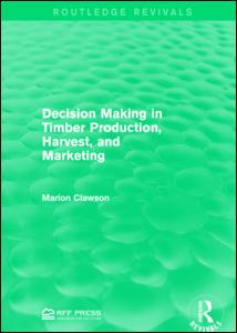 Decision Making in Timber Production, Harvest, and Marketing