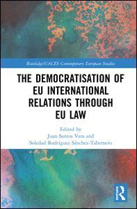 The Democratisation of EU International Relations Through EU Law