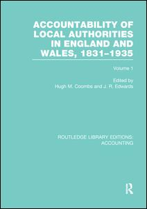 Accountability of Local Authorities in England and Wales, 1831-1935 Volume 1 (RLE Accounting)