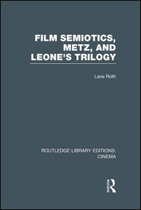 Film Semiotics, Metz, and Leone's Trilogy