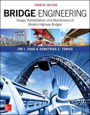Bridge Engineering: Design, Rehabilitation, and Maintenance of Modern Highway Bridges, Fourth Edition