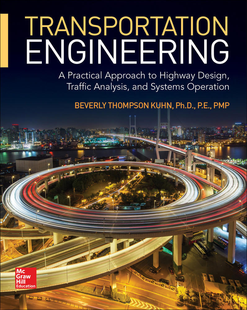 Transportation Engineering: A Practical Approach to Highway Design, Traffic Analysis, and Systems Operation