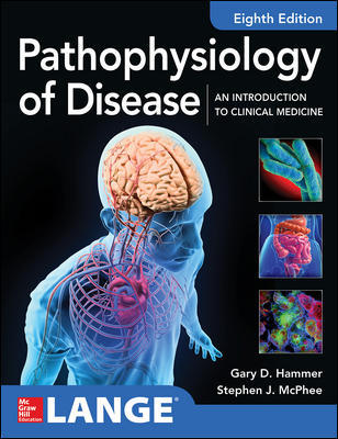 Pathophysiology of Disease: An Introduction to Clinical Medicine 8E