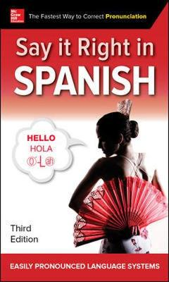 Say It Right in Spanish, Third Edition