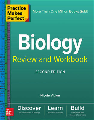 Practice Makes Perfect Biology Review and Workbook, Second Edition