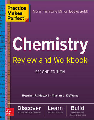 Practice Makes Perfect Chemistry Review and Workbook, Second Edition