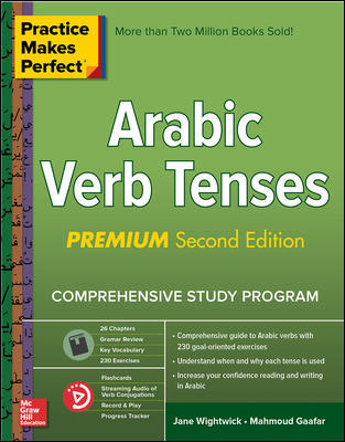 Practice Makes Perfect: Arabic Verb Tenses, Premium Second Edition