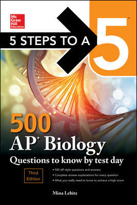 5 Steps to a 5: 500 AP Biology Questions to Know by Test Day, Third Edition