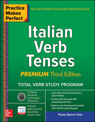 Practice Makes Perfect Italian Verb Tenses, 3E