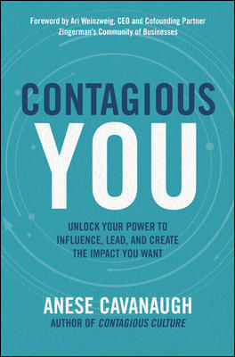 Contagious You: Unlock Your Power to Influence, Lead, and Create the Impact You Want