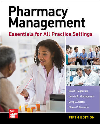Pharmacy Management: Essentials for All Practice Settings, Fifth Edition