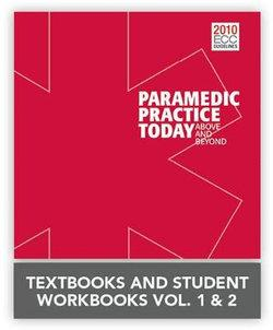 Paramedic Practice Today: Above And Beyond, Volumes 1 & 2 + Paramedic Practice Today Student Workbooks, Volumes 1 & 2