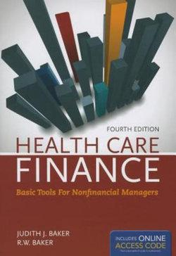 Health Care Finance : Basic Tools for Nonfinancial Managers