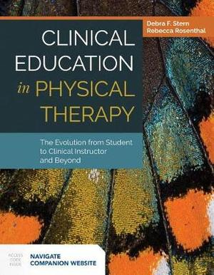 Clinical Education In Physical Therapy: The Evolution From Student To Clinical Instructor And Beyond