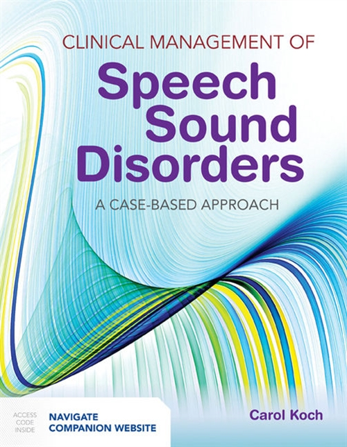 Clinical Management Of Speech Sound Disorders A Case-Based Approach with Companion Website Access Code